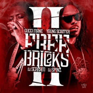 Gucci Mane Young Scooter Free Bricks 2 Mixtape Cover