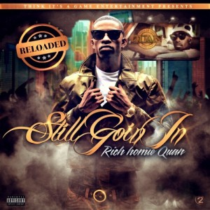 Rich Homie Quan Still Goin In Reloaded Mixtape Cover